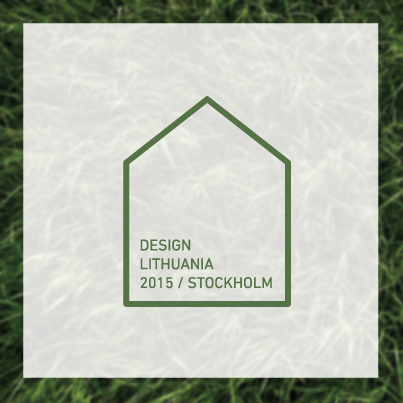 DESIGN LITHUANIA 2015 | STOKHOLMAS