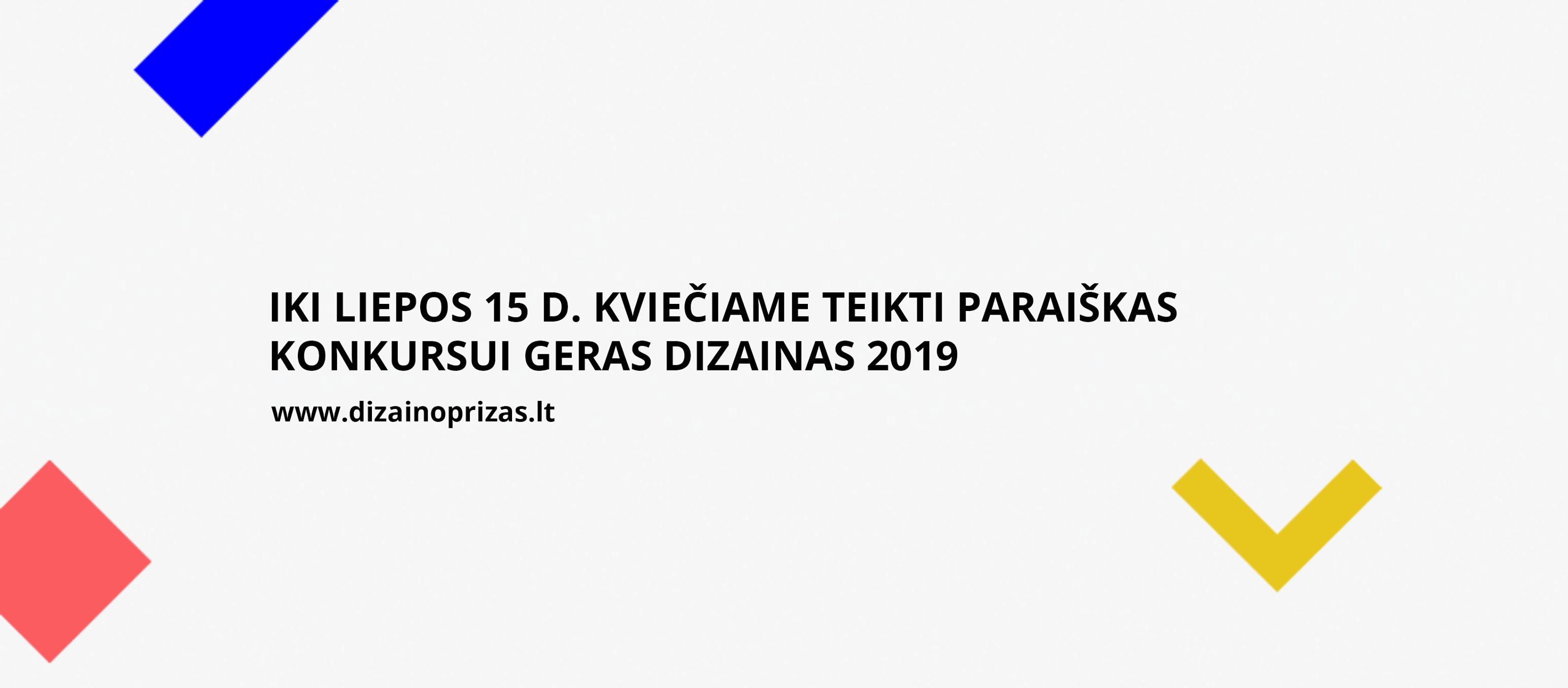Nacionalinis konkursas GERAS DIZAINAS 2019 kviečia teikti dalyvių paraiškas